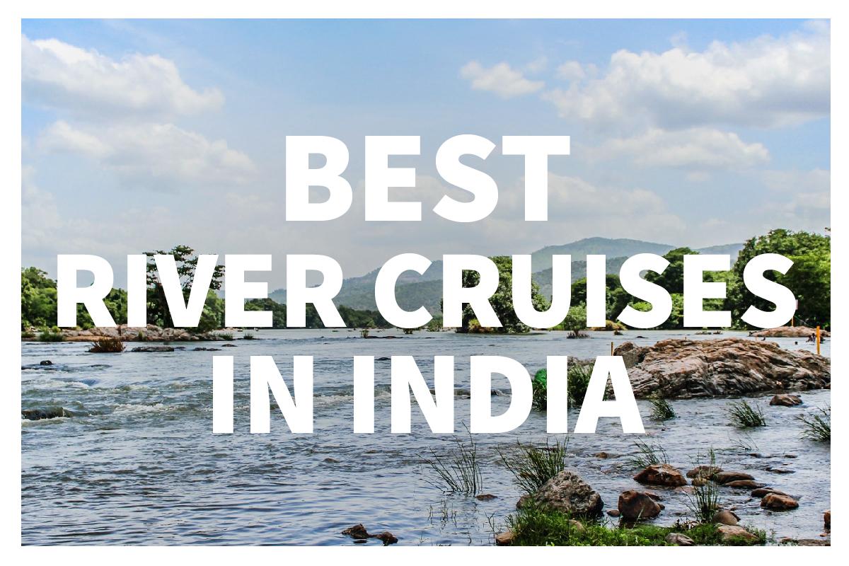 Best River Cruises in India