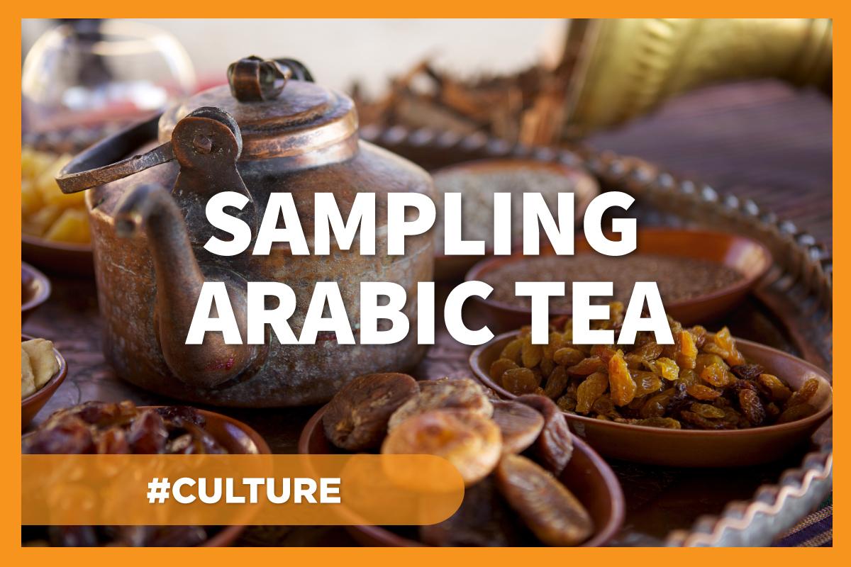 sampling arabic tea